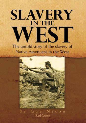 9781462865260: Slavery in the West: The Untold Story of the Slavery of Native Americans in the West