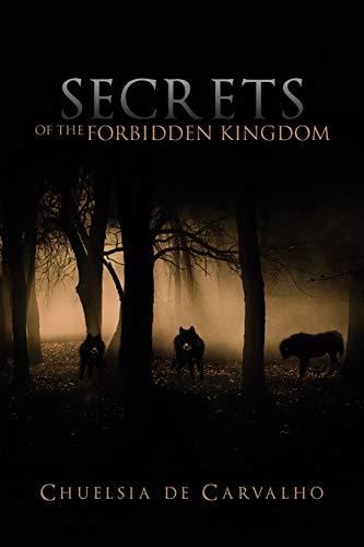 Secrets of the Forbidden Kingdom - Carvalho, Chuelsia De