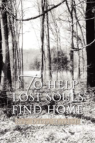 To Help Lost Souls Find Home - Rev. Debra Marshall