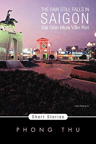 9781462869251: The Rain Still Falls In Saigon: Short Stories (Multilingual Edition)
