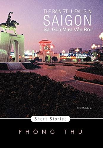 9781462869268: The Rain Still Falls in Saigon: Short Stories (Multilingual Edition)