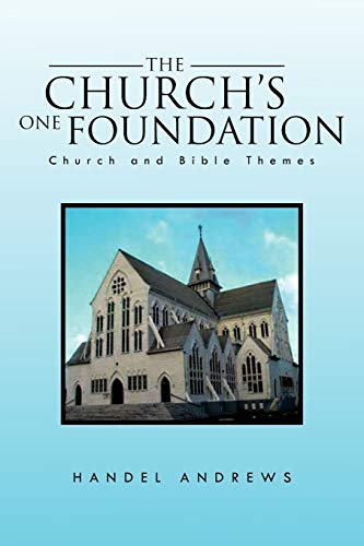 9781462869657: The Church's One Foundation: Church and Bible Themes