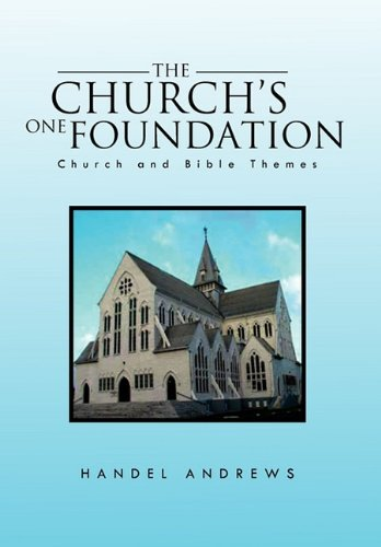 9781462869664: The Church's One Foundation: Church and Bible Themes