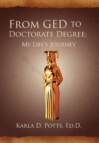 9781462869855: From GED to Doctorate Degree: My Life's Journey: My Life's Journey