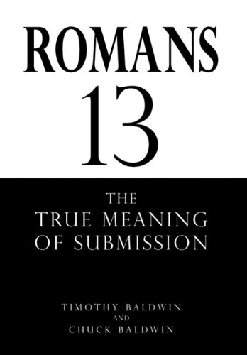 9781462870196: ROMANS 13: THE TRUE MEANING OF SUBMISSION