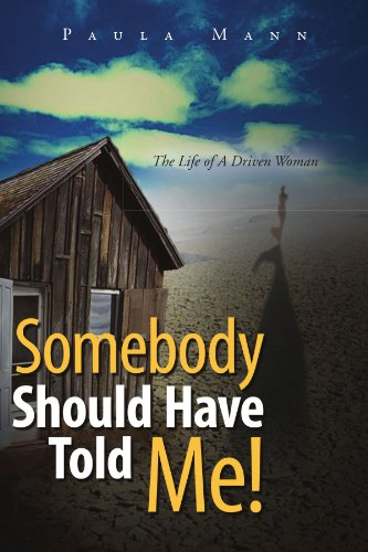 9781462872664: Somebody Should Have Told Me!: The Life of A Driven Woman