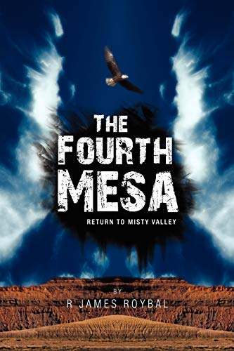 The Fourth Mesa: Return to Misty Valley: R James Roybal
