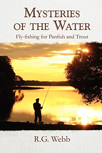 9781462874705: Mysteries of the Water: Fly-fishing for Panfish and Trout