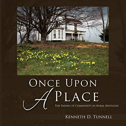 9781462875658: Once Upon A Place: The Fading of Rural Community in Kentucky