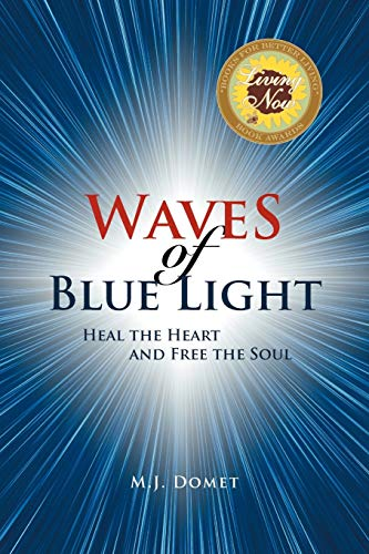 9781462877812: Waves Of Blue Light: Heal the Heart and Free the Soul