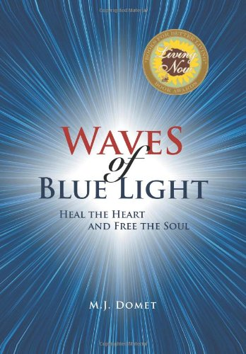 9781462877829: Waves of Blue Light: Heal the Heart and Free the Soul