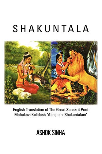 9781462879328: Shakuntala: English Translation of The Great Sanskrit Poet Mahakavi Kalidas's 'Abhijnan Shakuntalam