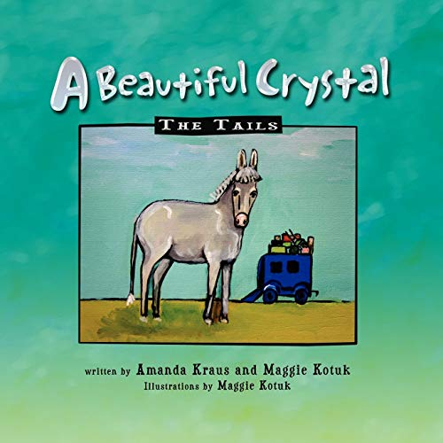 A Beautiful Crystal: The Tails: Maggie Kotuk