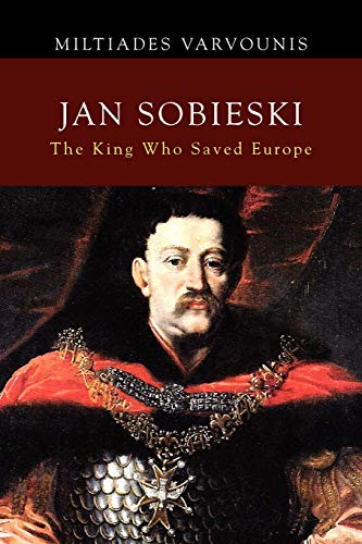 9781462880805: Jan Sobieski: The King Who Saved Europe