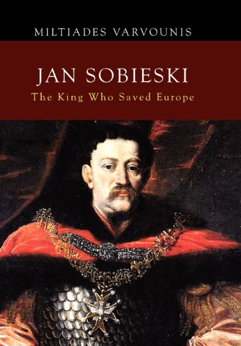 9781462880812: Jan Sobieski: The King Who Saved Europe