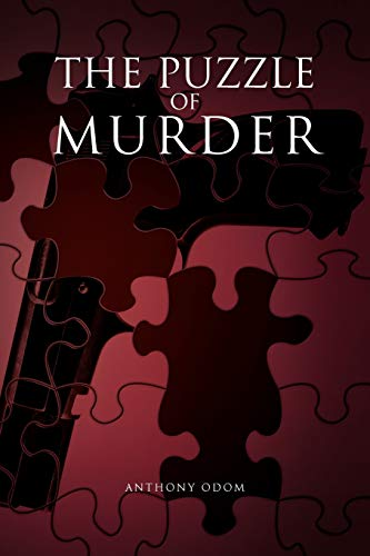 The Puzzle of Murder: Anthony Odom