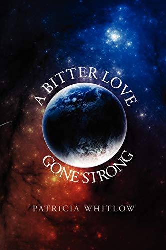 9781462882564: A Bitter Love, Gone Strong