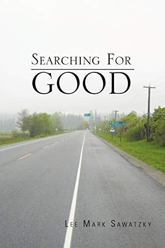 Searching For Good: Lee Mark Sawatzky