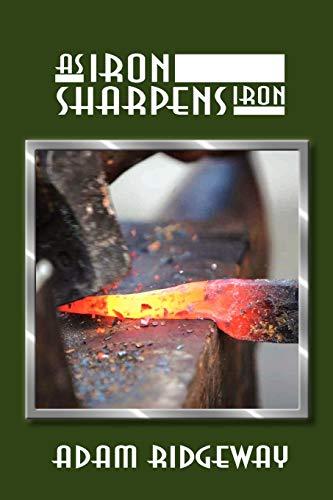 9781462885718: As Iron Sharpens Iron