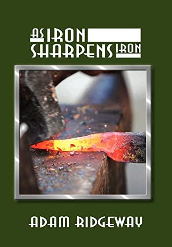 9781462885725: As Iron Sharpens Iron