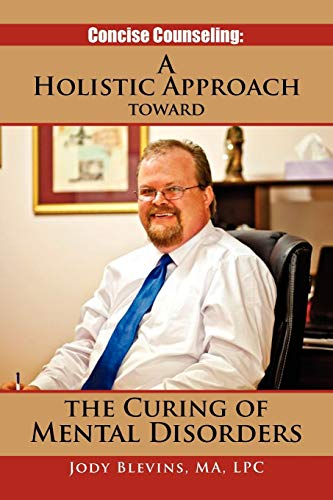 9781462887040: Concise Counseling: A Holistic Approach toward the Curing of Mental Disorders: A Holistic Approach Toward The Curing of Mental Disorders