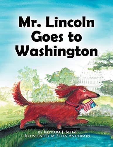 Mr. Lincoln Goes to Washington: Barbara J. Behm
