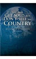 You May Get Sold But Dont Sell My Country: Mohammed D. Hussain