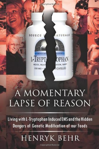 9781462889174: A Momentary Lapse of Reason: Living with L-Tryptophan Induced EMS and the Hidden Dangers of Genetic Modification of Our Foods