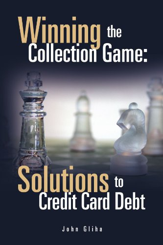 9781462891108: Winning the Collection Game: Solutions to Credit Card Debt: Solutions to Credit Card Debt