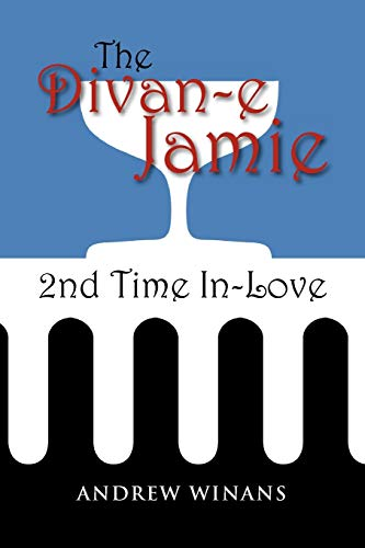 The Divan-E Jamie: 2nd Time in Love: Andrew Winans