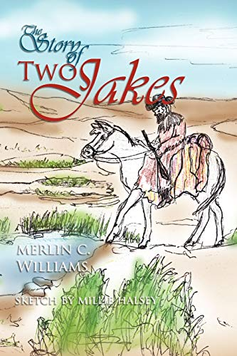 The Story of Two Jakes: Merlin C. Williams