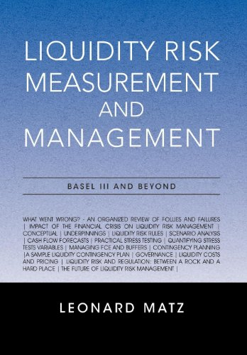 9781462892433: Liquidity Risk Measurement and Management: Base L III And Beyond