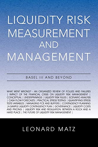 9781462892440: Liquidity Risk Measurement and Management: Basel III And Beyond