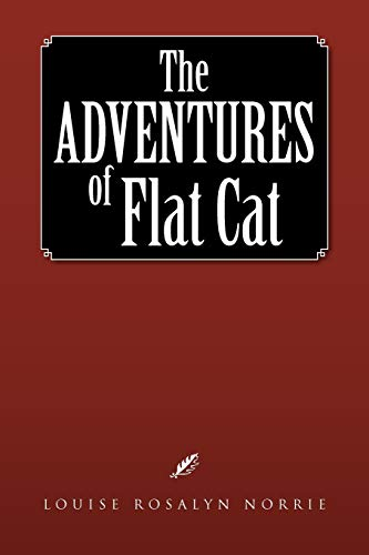 The Adventures of Flat Cat: Norrie, Louise Rosalyn