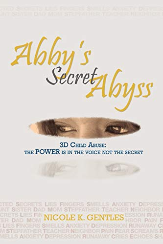 Abby's Secret Abyss: 3D Child Abuse: Nicole K Gentles