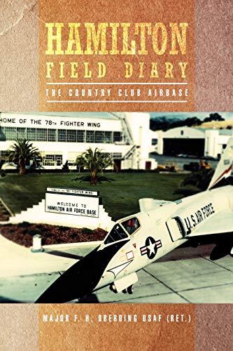 Hamilton Field Diary: The Country Club Airbase: USAF, Major F.