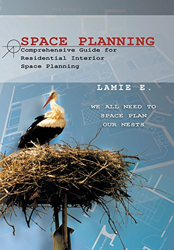Space Planning: Comprehensive Guide for Residential Interior Space Planning: Lamie E.
