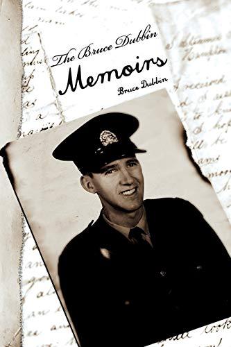 The Bruce Dubbin Memoirs: Bruce Dubbin
