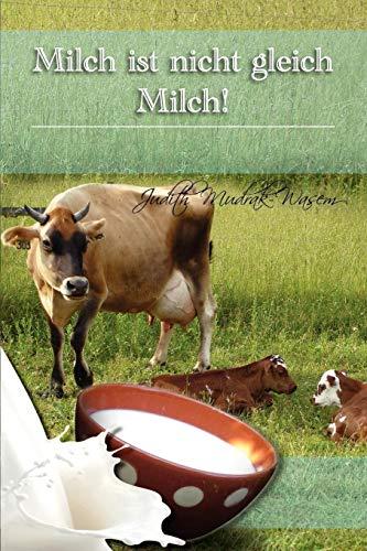 9781462897995: Milch Ist Nicht Gleich Milch!: Bisher Verschwiegene Revolutionare Tatsachen Zur