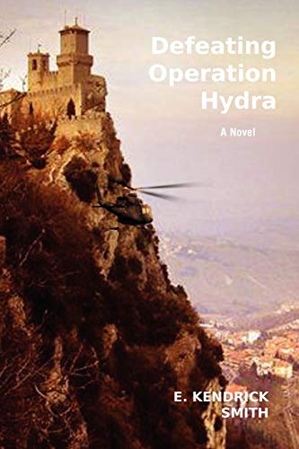 Defeating Operation Hydra: A Novel: E Kendrick Smith