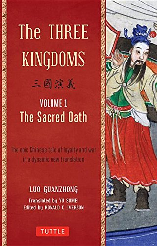 9781462914371: The Three Kingdoms, Volume 1: The Sacred Oath: An Epic Chinese Tale of Loyalty and War in a Dynamic New Translations