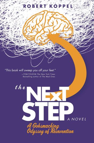 9781463001223: The Next Step: A Gobsmacking Odyssey of Reinvention