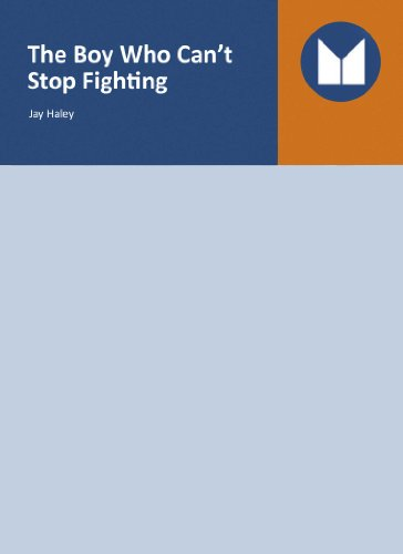 9781463111793: The Boy Who Can't Stop Fighting - Educational Version with PPR