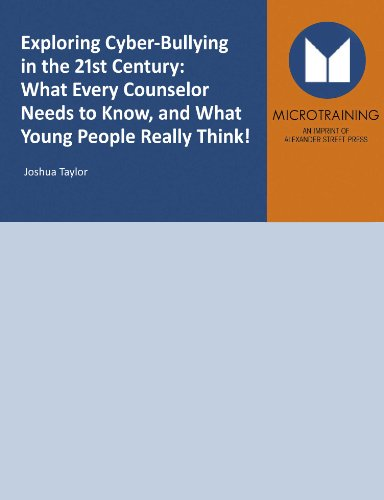 9781463116491: Exploring Cyber-Bullying in the 21st Century: What Every Counselor Needs to Know, and What Young People Really Think! - Educational Version with Public Performance Rights