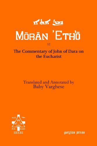 9781463200336: The Commentary of John of Dara on the Eucharist (Moran Etho)