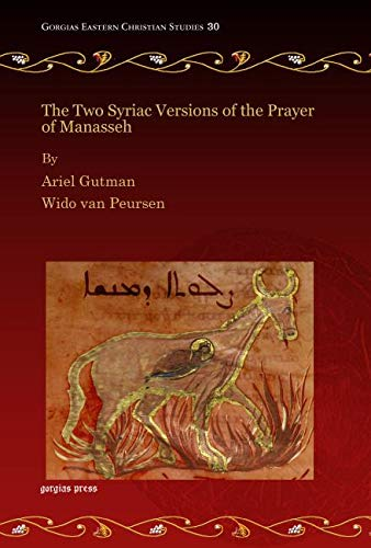 9781463200503: The Two Syriac Versions of the Prayer of Manasseh (Gorgias Eastern Christian Studies) (English and Syriac Edition)
