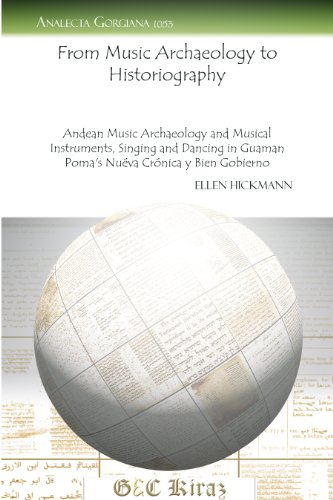 From Music Archaeology to Historiography: Andean Music Archaeology and Musical Instruments, Singing...