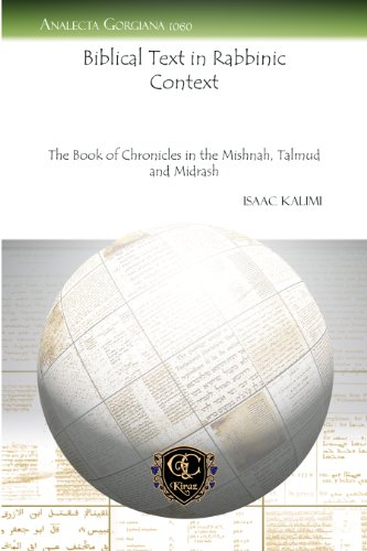 Biblical Text in Rabbinic Context: The Book of Chronicles in the Mishnah, Talmud and Midrash (Analecta Gorgiana) (9781463201074) by Isaac Kalimi