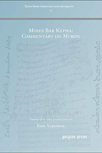 Moses Bar Kepha: Commentary on Myron: Baby Varghese