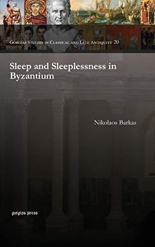 9781463202378: Sleep and Sleeplessness in Byzantium